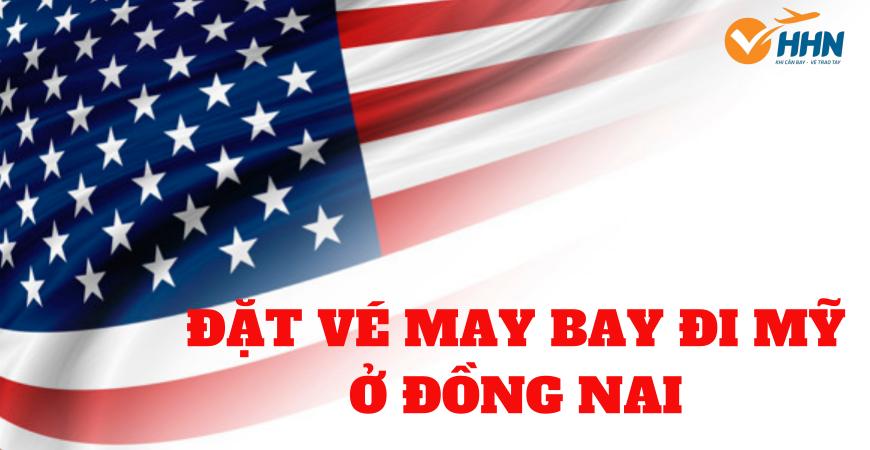 Đặt mua vé máy bay đi Mỹ ở Đồng Nai tại Hồng Hải Nam