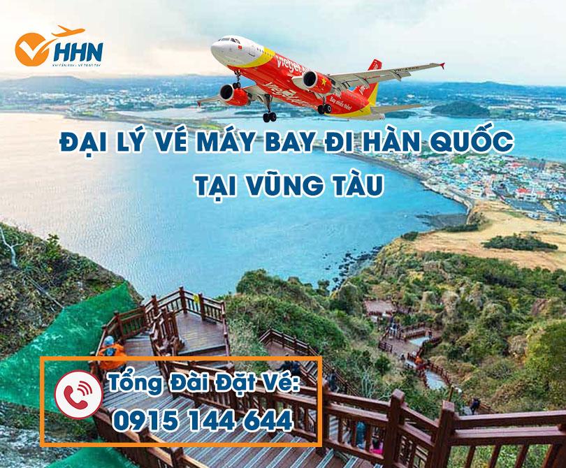 Đại lý vé máy bay đi Hàn Quốc ở Vũng Tàu xuất phát từ sân bay nào?