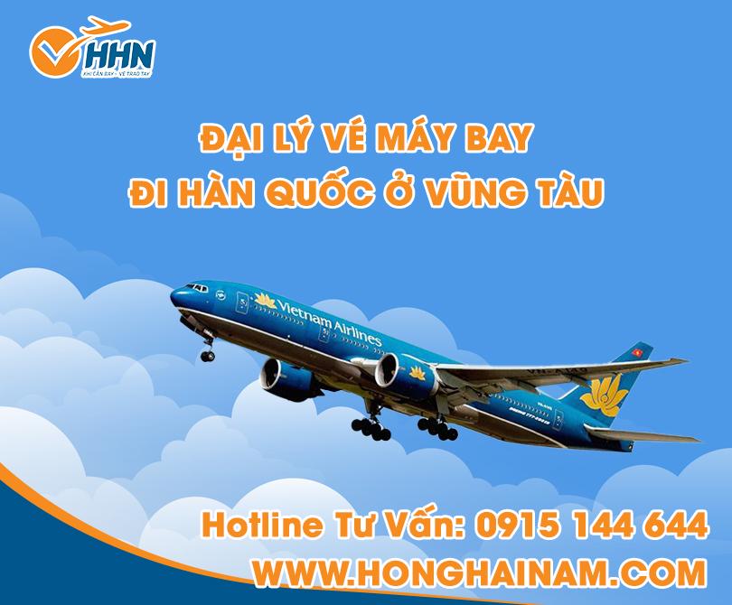 Chọn đại lý vé máy bay đi Hàn Quốc ở Vũng Tàu giá rẻ uy tín?